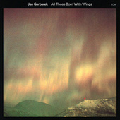 All Those Born With Wings by Jan Garbarek