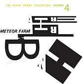 The Henry Brant Colletion Vol. 4 - Meteor Farm by Henry Brant