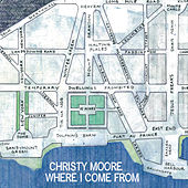 Where I Come From by Christy Moore