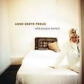 Når dagen roper (2013 Remaster) de Anne Grete Preus