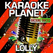 Lolly (Karaoke Version) (Originally Performed By Maejor Ali & Juicy J & Justin Bieber) by A-Type Player