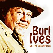 On the Front Porch by Burl Ives