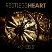 Wheels by Restless Heart