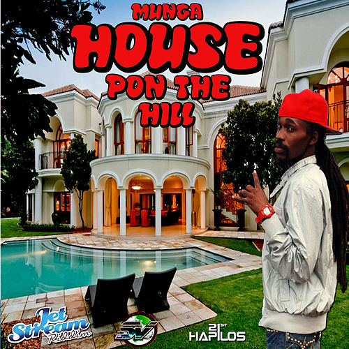 House Pon the Hill - Single by Munga