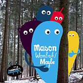 Wombat / Maybe de Mason