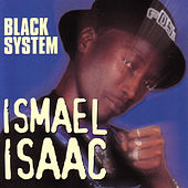 Black System by Ismael Isaac