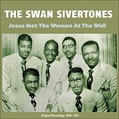 Jesus Met the Woman At the Well (Original Recordings 1950 - 1951) de The Swan Silvertones