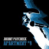 Apartment #9 by Johnny Paycheck