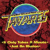 It Only Takes a Minute  /Just an Illusion de Tavares