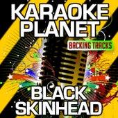 Black Skinhead (Karaoke Version) (Originally Performed By Kanye West) von A-Type Player