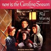 Now Is the Caroling Season (Original Album 1957) de Fred Waring & His Pennsylvanians