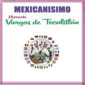 Mexicanísimo -  Mariachi Vargas de Tecalitlán de Mariachi Vargas de Tecalitlan