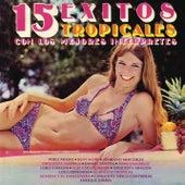 15 Éxitos Tropicales Con los Mejores Intérpretes de Various Artists
