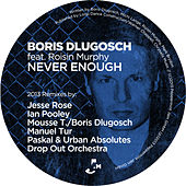 Never Enough (2013 Remixes) von Boris Dlugosch
