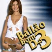Bailão Bom D+ - Volume 3 by Various Artists