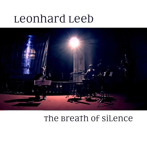 The Breath of Silence by Leonhard Leeb
