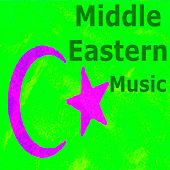 Middle Eastern Music (Near East Music) by Various Artists