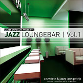 Jazz Loungebar Vol.1 - A Smooth & Jazzy Lounge Trip Presented by Jazzy  James Jr. by Various Artists