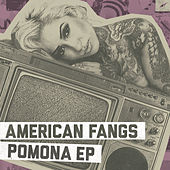 Pomona EP by American Fangs