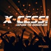 Explode the Dancefloor de X-Cess!