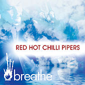 Breathe de Red Hot Chilli Pipers