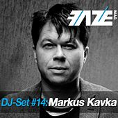 Faze DJ Set #14: Markus Kavka by Various Artists