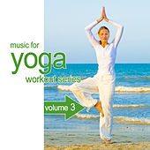 Music for Yoga Workout Series, Vol. 3 by Various Artists