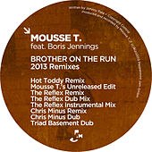 Brother On the Run (2013 Remixes) by Mousse T.
