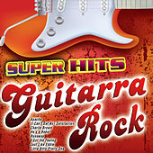 Super Hits Guitarra Rock de Various Artists