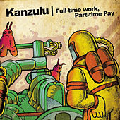 Full Time Work, Part Time Pay by Kankick