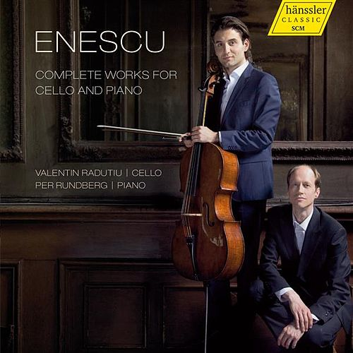 Enescu: Complete Works for Cello & Piano by Valentin Radutiu