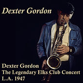 The Legendary Elks Club Concert, La. 1947 von Dexter Gordon