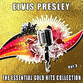 The Essential Gold Hits Collection (Vol.3) von Elvis Presley