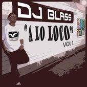DJ Blass a Lo Loco di DJ Blass