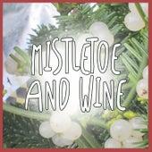 Mistletoe and Wine de Various Artists