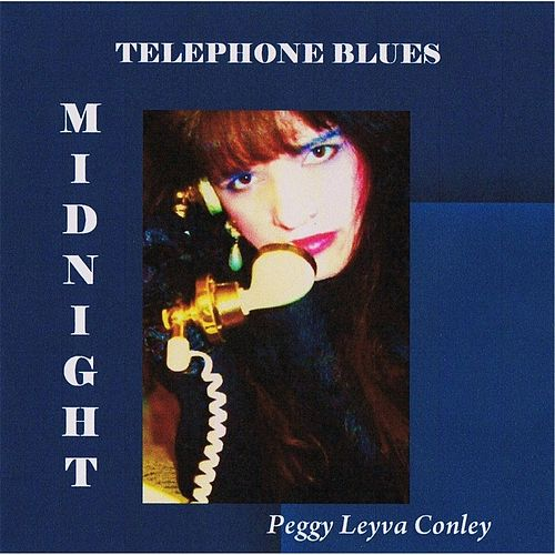 Midnight Telephone Blues by Peggy Leyva Conley