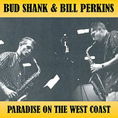 Paradise on the West Coast by Bud Shank