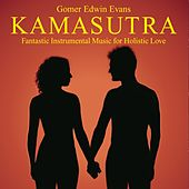 Kamasutra: Music for Holistic Love by Gomer Edwin Evans