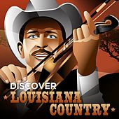 Discover Louisiana Country by Various Artists