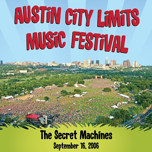 Live At Austin City Limits Music Festival 2006 by Secret Machines