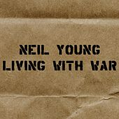 Living With War: In The Beginning by Neil Young