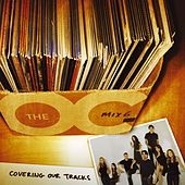 Music From The O.C. Mix 6: Covering Our Tracks van Various Artists