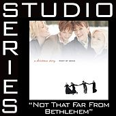 Not That Far From Bethlehem [Studio Series Performance Track] by Point of Grace