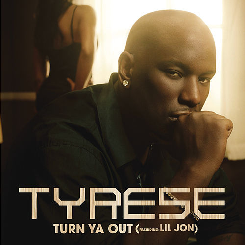 Turn Ya Out by Tyrese