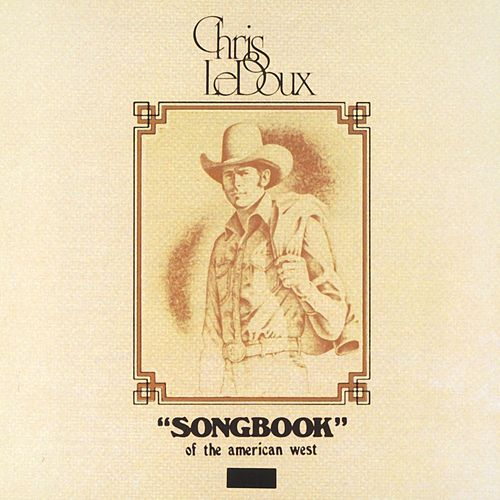 Songbook Of The American West by Chris LeDoux
