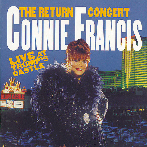 The Return Concert: Live At Trump's Castle by Connie Francis