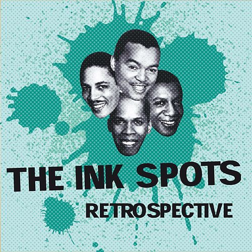 The Ink Spots Retrospective by The Ink Spots
