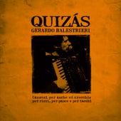 Quizas (Canzoni per anche ed orecchie, per ricci, per pance e per tacchi) di Gerardo Balestrieri