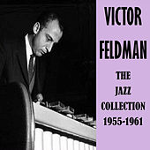 The Jazz Collection 1955-1961 by Victor Feldman