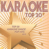 Top 20 Karaoke Dance Pop Hits 2013 by Various Artists